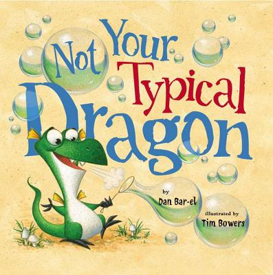 Not Your Typical Dragon By Bar-El, Dan/ Bowers, Tim (ILT)